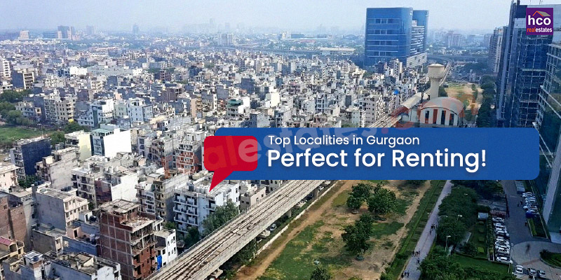 Top Localities in Gurgaon Perfect for Renting
