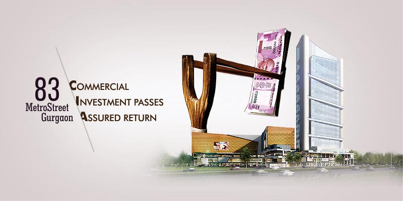 Commercial boosts Investment, Lock your Capital in the New 83 Metro Street Gurgaon