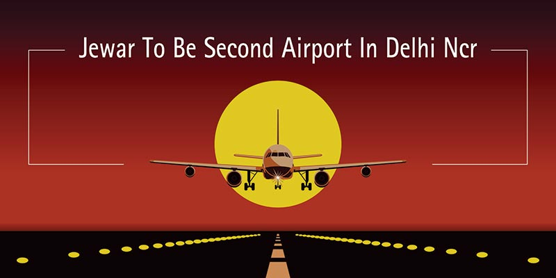 Jewar Airport Gleaning Attention, Boost in Property Buying