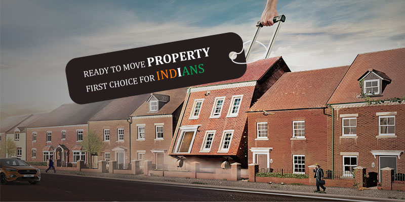 Ready to Move Property First Choice for Indians