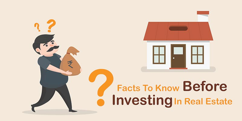 What are Some Important Facts to Know Before Investing in Real Estate?