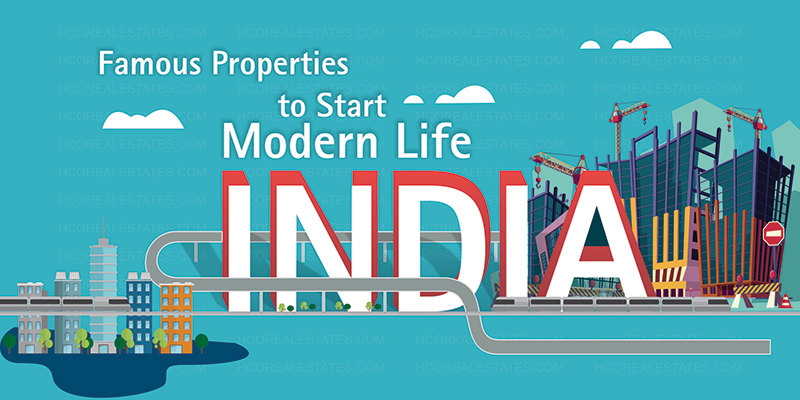 India's Famous Properties to Start Modern Life