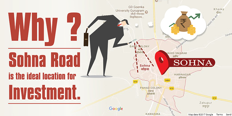 Why Sohna Road is the Ideal Location for Investment?