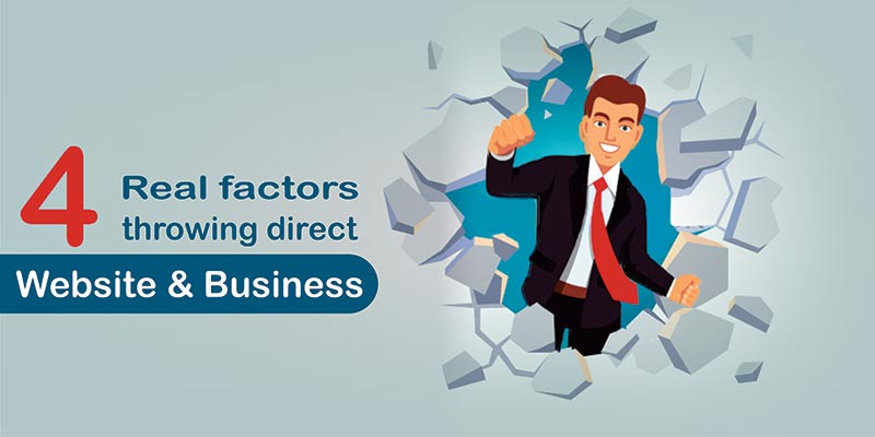 4 Real Factors Throwing Direct Impact on Your Website and Business