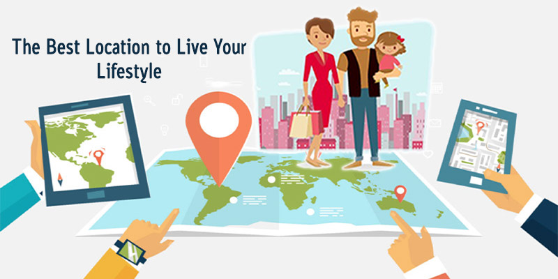 Tips to Find the Best location to Live Your Lifestyle