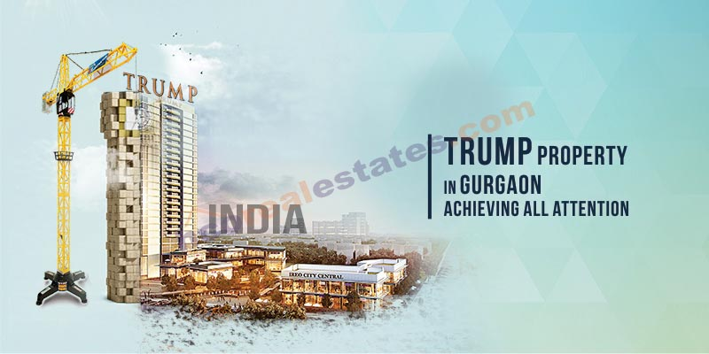 First time property in Gurgaon by Trump